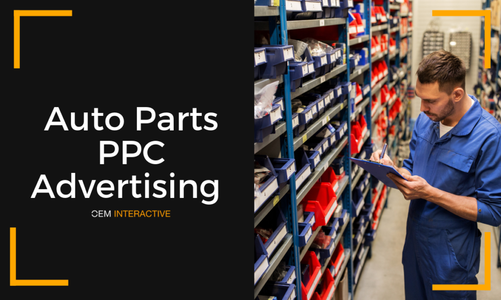 Benefits of auto parts ppc advertising